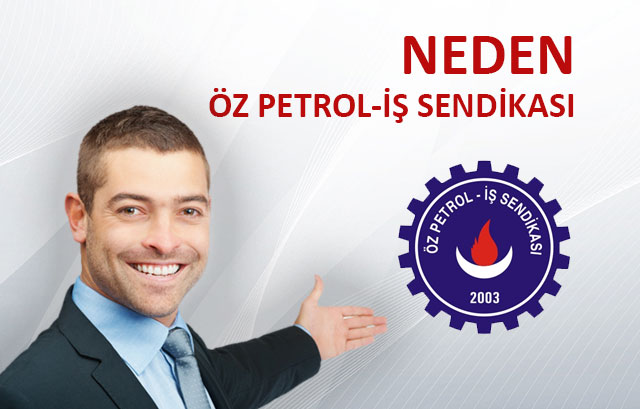 Neden Öz Petrol-İş Sendikası